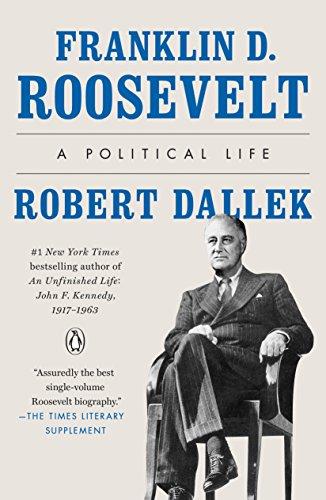 Franklin D. Roosevelt: A Political Life por Robert Dallek