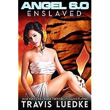 Angel 6.0: Enslaved (Reverse Harem Scifi Romance): (Angel 6.0, Book 3)