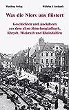 Was die Niers uns flüstert - Geschichten und Anekdoten aus dem alten Mönchengladbach, Reydt und Wichrath - Wilhelm Gerhards