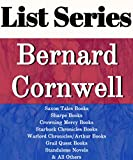 BERNARD CORNWELL: SERIES READING ORDER: SAXON TALES BOOKS, SHARPE BOOKS, CROWNING MERCY BOOKS, STARBUCK CHRONICLES BOOKS, WARLORD CHRONICLES/ARTHUR BOOKS, GRAIL QUEST BY BERNARD CORNWELL