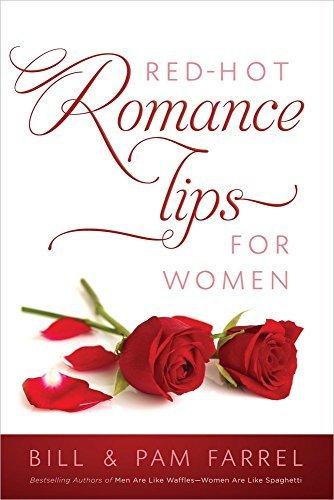 Red-Hot Romance Tips for Women by Bill Farrel (2014-01-01)