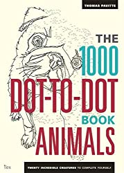 The 1000 Dot-To-Dot Book: Animals: Twenty incredible creatures to complete yourself. (Ilex Art & Illustration)
