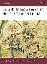 British Infantryman in the Far East 1941-45 (Warrior)