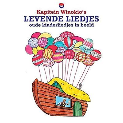 Kapitein Winokio's levende liedjes: oude kinderliedjes in beeld