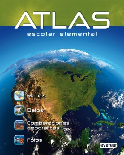 Atlas Escolar Elemental: Mapas. Datos. Comparaciones Geográficas. Fotos. (Atlas Everest) por Georama