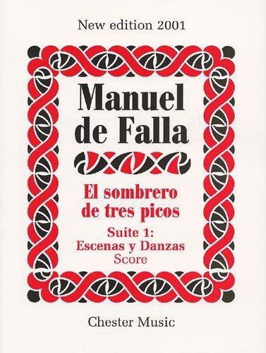 Preisvergleich Produktbild Manuel De Falla: El Sombrero De Tres Picos Suite 1 Escenas Y Danzas. Für Orchester