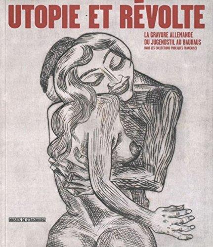 Utopie et révolte : La gravure allemande du Jugendstil au Bauhaus dans les collections publiques françaises