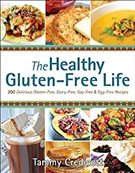 The Healthy Gluten-Free Life: 200 Delicious Gluten-Free, Dairy-Free, Soy-Free and Egg-Free Recipes! by Tammy Credicott (2012-02-21)