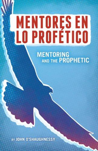 Mentores en lo Profetico por John O'Shaughnessy