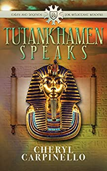 Tutankhamen Speaks (Tales & Legends for Reluctant Readers) (English Edition) di [Carpinello, Cheryl]