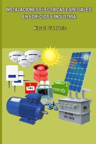 Instalaciones eléctricas especiales en edificios e industria por Miguel D'Addario