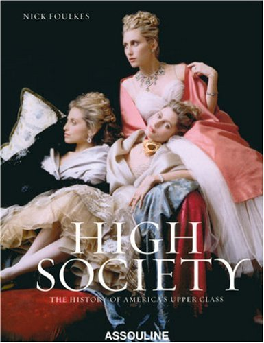 High Society: The History of America&#39...