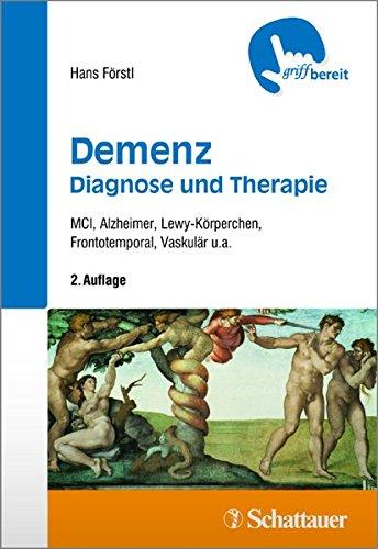 Demenz - Diagnose und Therapie: MCI, Alzheimer, Lewy-Körperchen, Frontotemporal, Vaskulär u.a. (griffbereit)