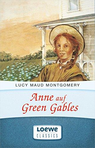 """Anne auf Green Gables: Enthält die Bände """"Anne auf Green Gables"""" und """"Anne in Avonlea"""" (Anne Shirley Romane 1) von [Montgomery, Lucy Maud]"""