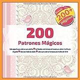200 Patrones Mágicos Libro gigantes para colorear para adultos - los Mandalas más hermosos del mundo para aliviar el estrés y la relajación - Ideal ... colorear hermosos para el alivio del estrés