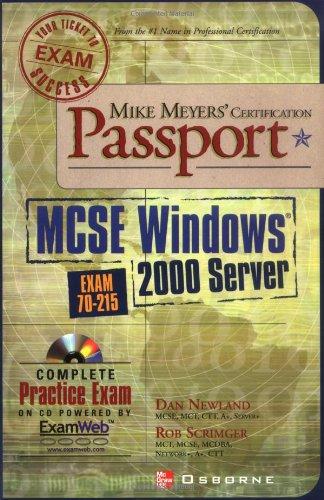 Mike Meyers' MCSE Windows 2000 Server: Certification Passport (exam 70-215) (Passport S.) por Dan Newland