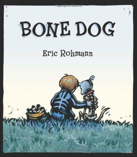 Bone Dog by Eric Rohmann (2011-07-19)