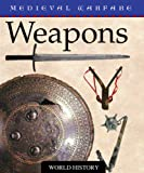 Weapons (Medieval Warfare (Hardcover))
