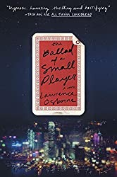 The Ballad of a Small Player: A Novel by Osborne, Lawrence (2015) Paperback