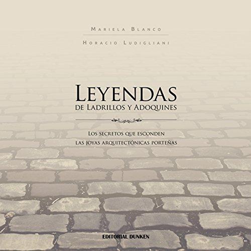 Leyendas de Ladrillos y Adoquines por Horacio Ludigliani