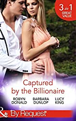 Captured by the Billionaire: Brooding Billionaire, Impoverished Princess / Beauty and the Billionaire / Propositioned by the Billionaire (Mills & Boon By Request) (Rescued by the Rich Man, Book 2)
