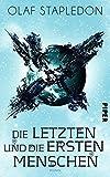 Die Letzten und die Ersten Menschen: Roman