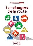 Les dangers de la route | Margerie, Dominique de. Auteur