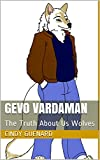 Gevo Vardaman: The Truth About Us Wolves (English Edition)