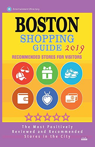 Boston Shopping Guide 2019: Best Rated Stores in Boston, Massachusetts - Stores Recommended for Visitors, (Boston Shopping Guide 2019)