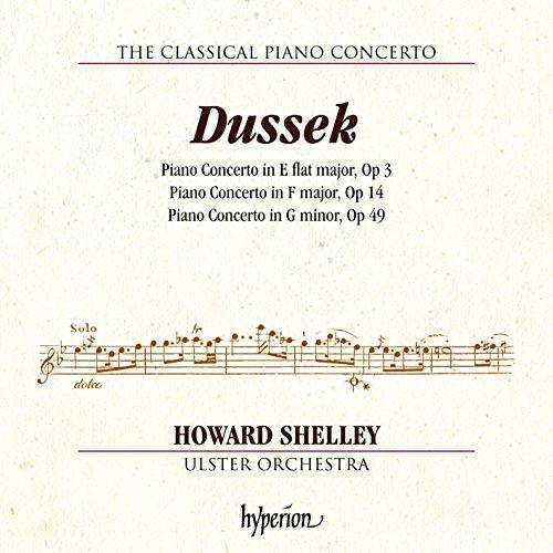 Jan Ladislav Dussek : Concertos pour piano op. 3, 14 et 49. Shelley.