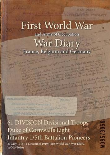 61 DIVISION Divisional Troops Duke of Cornwall's Light Infantry 1/5th Battalion Pioneers: 21 May 1916 - 1 December 1919 (First World War, War Diary, WO95/3050)
