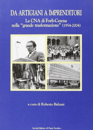 Da artigiani a imprenditori. La CNA di Forl-Cesena nella grande trasformazione (1954-2004)