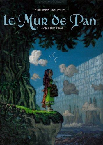Le Mur de Pan, Tome 1 : Mavel coeur d'élue