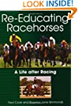 Re-Educating Racehorses: A Life After...
