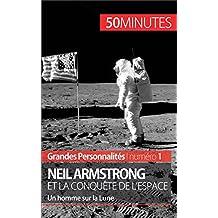 Neil Armstrong et la conquête de l'espace: Un homme sur la Lune (Grandes Personnalités t. 1)