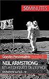 Neil Armstrong et la conquête de l'espa...