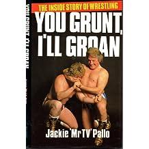 You Grunt, I'll Groan (A Queen Anne Press book)