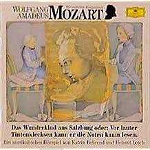 Wolfgang Amadeus Mozart - Das Wunderkind aus Salzburg oder: Vor lauter Tintenklecksen kann er die Noten nicht lesen: Musikalisches Hörspiel (Deutsche Grammophon Wir entdecken Komponisten)
