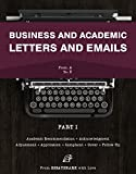 How to Write Letters for All Occasions: Letter Writing Book for Dummies and Pros. Seven Guides on Writing Application, Complaint, Cover and Other Letters. ... and Academic Letters and Emails 1