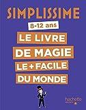 Simplissime - Le livre de magie le + facile du monde