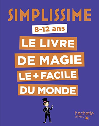 Simplissime - Le livre de magie le + facile du monde par Alex H