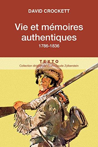 Vie et mémoires authentiques: 1786-1836 (Texto) par David Crockett