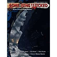 Something Wicked #19 (March2012) (Something Wicked SF & Horror Magazine)