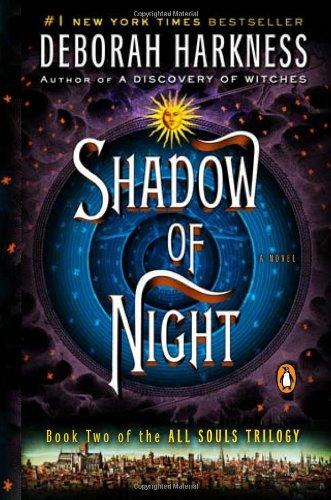 Shadow of Night: A Novel (All Souls Trilogy, Band 2) (Deborah E Harkness)