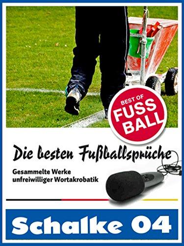 Außergewöhnlich Schalke 04   Die Besten U0026 Lustigsten Fussballersprüche Und Zitate: Witzige  Sprüche Aus Bundesliga Und