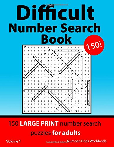 Difficult Number Search Book: 150 large print number search puzzles for adults: Volume 1 (Difficult Number Search Book's) por Number-Finds Worldwide