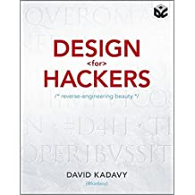 Design for Hackers: Reverse Engineering Beauty by Kadavy, David (2011) Paperback