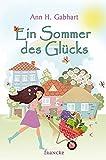 Ein Sommer des Glücks von Ann H. Gabhart