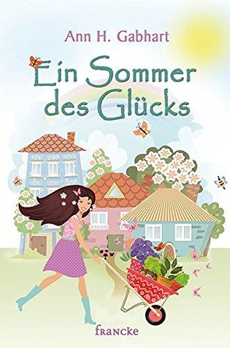 Buchseite und Rezensionen zu 'Ein Sommer des Glücks' von Ann H. Gabhart