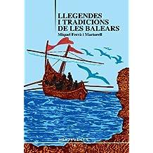 Llegendes I Tradicions De Les Balears (Menjavents, Band 14)